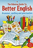 Usborne Guide to Better English: Grammar, Spelling and Punctuation (Better English)