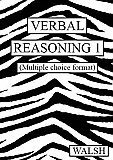 Walsh Verbal Reasoning 1 Papers 1-4 (Multiple Choice Format)