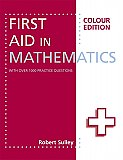 First Aid In Mathematics - Colour Edition