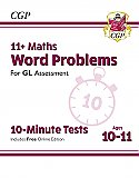CGP - New 11+ GL 10-Minute Tests: Maths Word Problems - Ages 10-11 (with Online Edition)