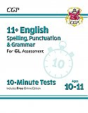 CGP - New 11+ GL 10-Minute Tests: English Spelling, Punctuation & Grammar - Ages 10-11 (with Online Edition)