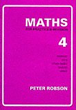 Peter Robson Maths For Practice & Revision, Book 4