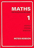 Peter Robson Maths For Practice & Revision, Book 1