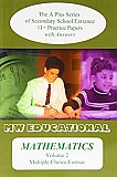 MW Educational 11 plus Mathematics Practice Papers A plus Series Vol. 2, Multiple Choice