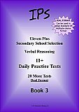 IPS 11 plus Verbal Reasoning - Daily Practice Papers Book 3, Dual Format