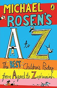 Michael Rosen's A-Z : The best children's poetry from Agard to Zephaniah