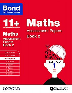 Bond 11+ Assessment Papers Maths 10-11+ Years Book 2
