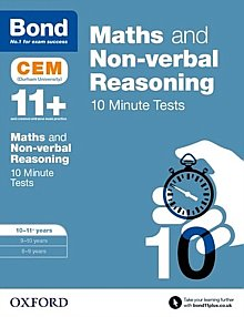 Bond - 11+ Maths & Non-Verbal Reasoning: CEM 10 Minute Tests: 10-11 Years