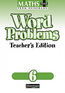 Heinemann Maths Plus Word Problems 6 - Teacher's Book