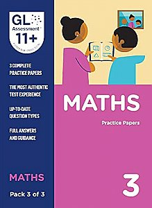 GL Assessment 11+ Practice Papers Maths Pack 3 (Multiple Choice)