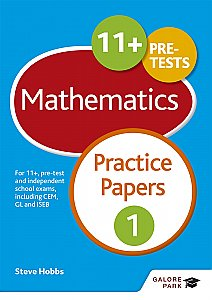 Galore Park - 11+ Maths Practice Papers 1: For 11+, Pre-Test and Independent School Exams Including CEM, GL and ISEB