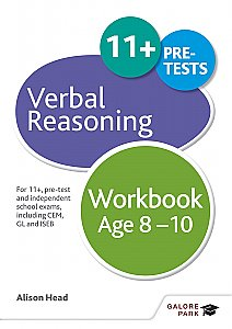 Galore Park - Verbal Reasoning Workbook Age 8-10: For 11+, Pre-Test and Independent School Exams Including CEM, GL and ISEB
