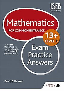 Galore Park - Mathematics Level 3 for Common Entrance at 13+ Exam Practice Answers