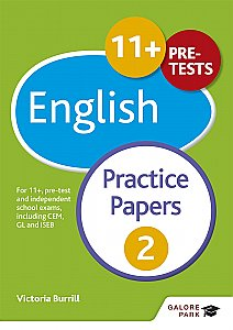 Galore Park - 11+ English Practice Papers 2: For 11+, Pre-Test and Independent School Exams Including CEM, GL and ISEB