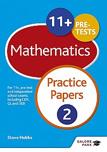 Galore Park - 11+ Maths Practice Papers 2: For 11+, Pre-Test and Independent School Exams Including CEM, GL and ISEB