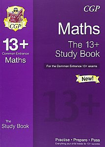 CGP The 13+ Maths Study Book for the Common Entrance Exams