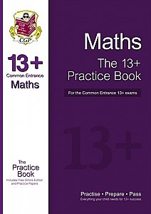 CGP - The 13+ Maths Practice Book for the Common Entrance Exams (with Online Edition & Practice Papers)