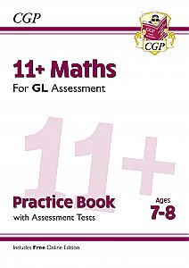 CGP - New 11+ GL Maths Practice Book & Assessment Tests - Ages 7-8 (with Online Edition)