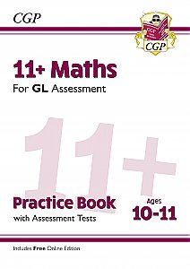 CGP - New 11+ GL Maths Practice Book & Assessment Tests - Ages 10-11 (with Online Edition)