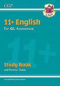 CGP - New 11+ GL English Study Book (with Parents' Guide & Online Edition)