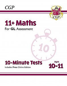 CGP - New 11+ GL 10-Minute Tests: Maths - Ages 10-11 (with Online Edition)