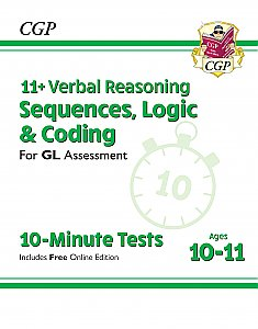 CGP - New 11+ GL 10-Minute Tests: Verbal Reasoning Sequences, Logic & Coding - Ages 10-11 (with Online Edition)