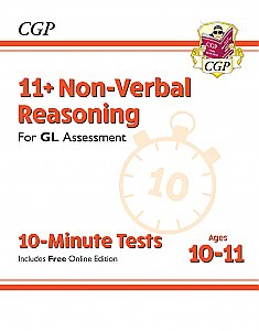CGP - New 11+ GL 10-Minute Tests: Non-Verbal Reasoning - Ages 10-11 (with Online Edition)