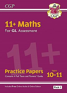 CGP - New 11+ GL Maths Practice Papers: Ages 10-11 - Pack 1 (with Parents' Guide & Online Edition)
