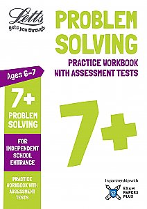 Letts - 7+ Problem Solving - Practice Workbook With Assessment Tests: For Independent School Entrance