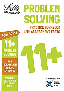 Letts - 11+ Problem Solving - Practice Workbook With Assessment Tests: For Independent School Entrance