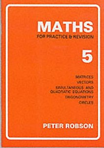 Peter Robson Maths For Practice & Revision, Book 5