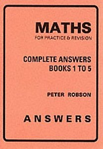 Peter Robson Maths For Practice & Revision, Complete Answers Book 1 To 5