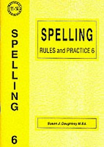 Spelling Rules and Practice 6 by Susan Daughtrey